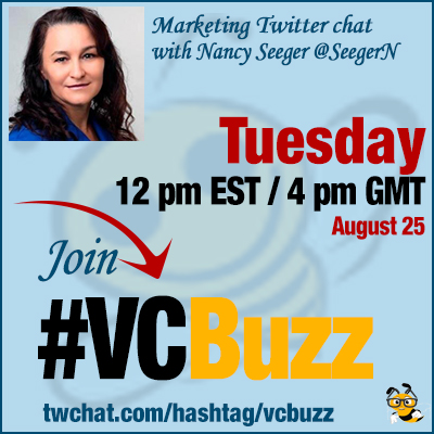 Marketing Effectiveness Twitter Chat w/ Nancy Seeger @SeegerN #VCBuzz