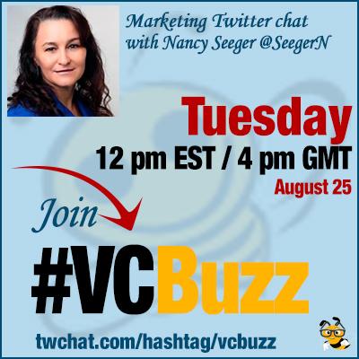 Marketing Effectiveness Twitter Chat w/ Nancy Seeger @SeegerN #VCBuzz