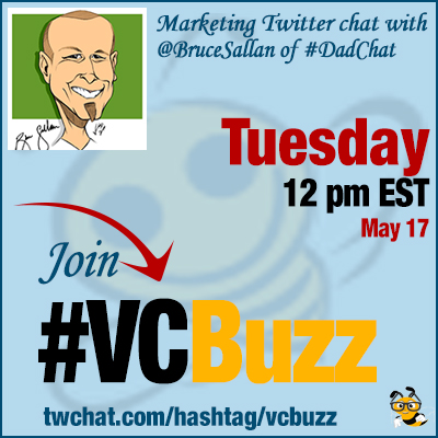 How to Host a Successful Tweet Chat: @BruceSallan Founder of #DadChat #VCBuzz
