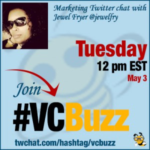 Loyalty Building Twitter Chat with Jewel Fryer @jewelfry #VCBuzz