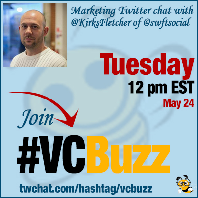 Twitter Management Chat with @KirksFletcher of @swftsocial #VCBuzz